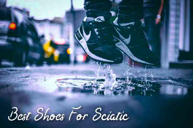 best shoes for Sciatic