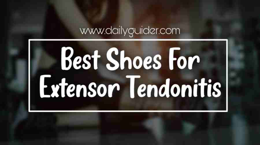 Best Shoes for Extensor Tendonitis